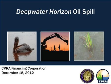 CPRA Financing Corporation December 18, 2012 Deepwater Horizon Oil Spill.