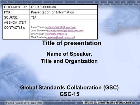 DOCUMENT #:GSC15-XXXX-nn FOR:Presentation or Information SOURCE:TIA AGENDA ITEM: CONTACT(S): Fran O'Brien