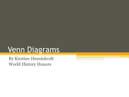 Venn Diagrams By Kirstine Heusinkvelt World History Honors.