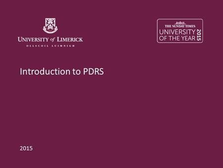 Introduction to PDRS 2015. Purpose of the Workshop  An overview of the PDRs in UL  The process involved – from a Reviewee perspective  Reviewer Sessions.