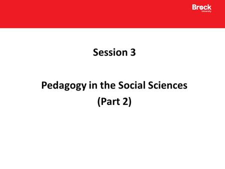 Session 3 Pedagogy in the Social Sciences (Part 2)