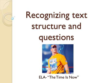 "Recognizing text structure and questions ELA- ""The Time Is Now"""