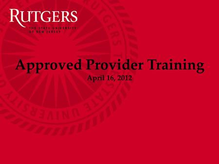 Approved Provider Training April 16, 2012. NJAES Office of Continuing Professional Education Today's Agenda:  Welcome – Jim Morris  Overview of NJLMN.