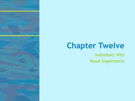 Chapter Twelve Individuals With Visual Impairments.