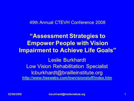 "49th Annual CTEVH Conference 2008 ""Assessment Strategies to Empower People with Vision Impairment to Achieve."