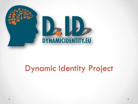 Dynamic Identity Project. Social Media This project has been funded with support from the European Commission. This document reflects the views only.