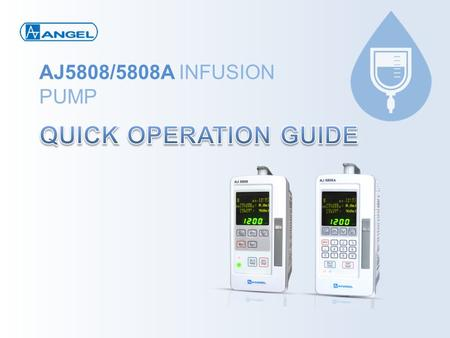 AJ5808/5808A INFUSION PUMP QUICK OPERATION GUIDE.
