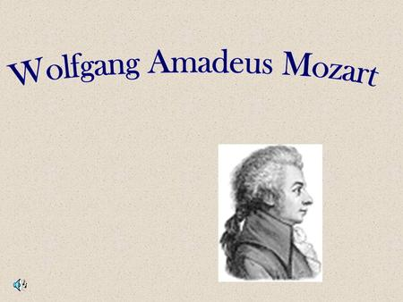 """There's an almost miraculous quality to his creativity, whether you consider Mozart's beginnings as a child prodigy (he composed his first symphony at."