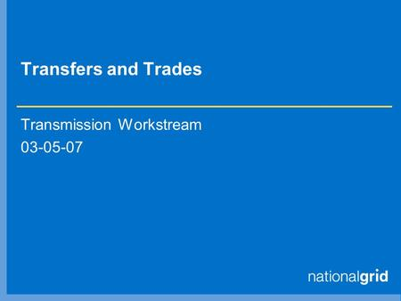 Transfers and Trades Transmission Workstream 03-05-07.