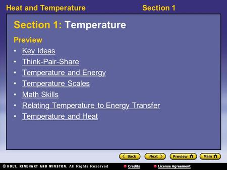 Heat and TemperatureSection 1 Section 1: Temperature Preview Key Ideas Think-Pair-Share Temperature and Energy Temperature Scales Math Skills Relating.