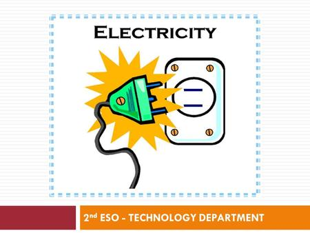 2 nd ESO - TECHNOLOGY DEPARTMENT. WE USE CIRCUITS… At Home In Cities In Industry.