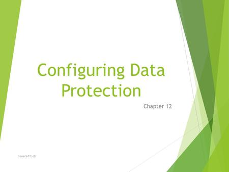 Configuring Data Protection Chapter 12 powered by dj.