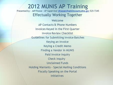 2012 MUNIS AP Training Presented by: Jeff Roose – AP Supervisor  Effectually Working.
