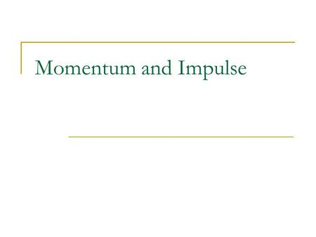 Momentum and Impulse. Answer Me!!! Forces cause objects to start moving. What keeps an object moving after the force is no longer applied?