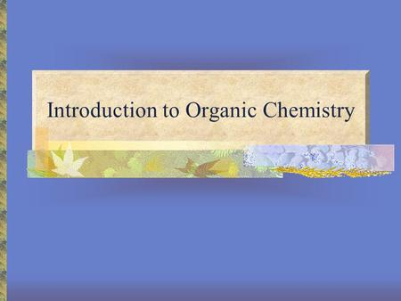 "Introduction to Organic Chemistry. Defining ""Organic"" An organic compound is one containing carbon. Exceptions: Carbon oxides Carbides Carbonates."