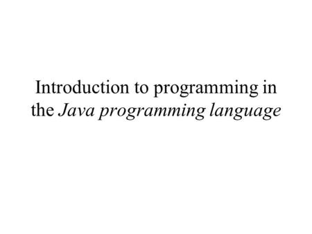 Introduction to programming in the Java programming language.