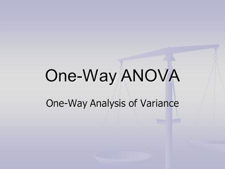 One-Way Analysis of Variance