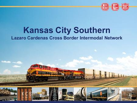 Kansas City Southern Lazaro Cardenas Cross Border Intermodal Network.