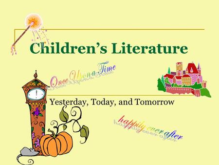 Yesterday, Today, and Tomorrow Children's Literature.