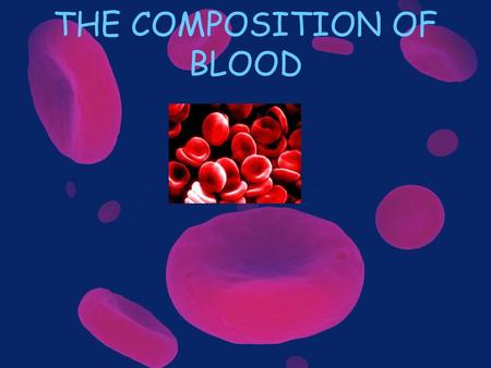 THE COMPOSITION OF BLOOD. The blood is really the transport system of the body, as it carries materials from one organ to another. It takes oxygen from.