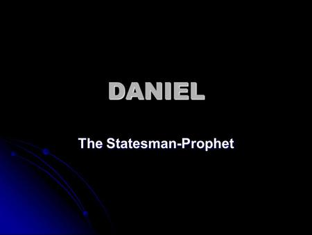 DANIEL The Statesman-Prophet. Amos The Prophet of Social Justice 610 600 590 580 570 560 550 540 530 Kings of Judah Obadiah? Jeremiah Daniel Ezekiel Zephaniah.