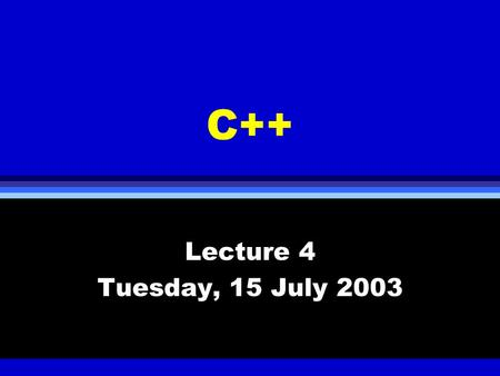 C++ Lecture 4 Tuesday, 15 July 2003. Struct & Classes l Structure in C++ l Classes and data abstraction l Class scope l Constructors and destructors l.