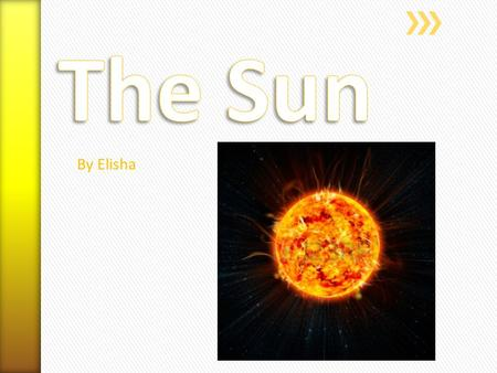 By Elisha. » The Sun » The sun is the star in the centre of the solar system in which the earth orbits around and is about 149,600,000 km away from earth.