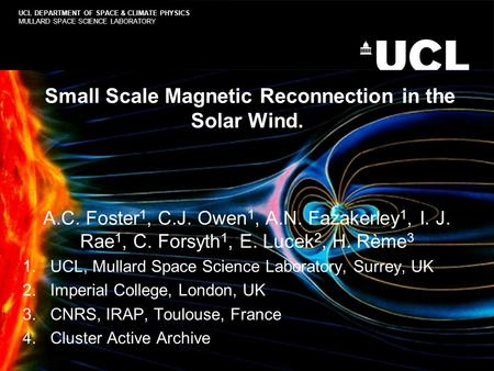 Small Scale Magnetic Reconnection in the Solar Wind. A.C. Foster 1, C.J. Owen 1, A.N. Fazakerley 1, I. J. Rae 1, C. Forsyth 1, E. Lucek 2, H. Rème 3 1.UCL,