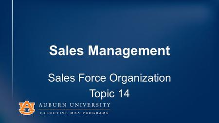 Sales Management Sales Force Organization Topic 14.