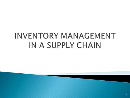 INVENTORY MANAGEMENT IN A SUPPLY CHAIN