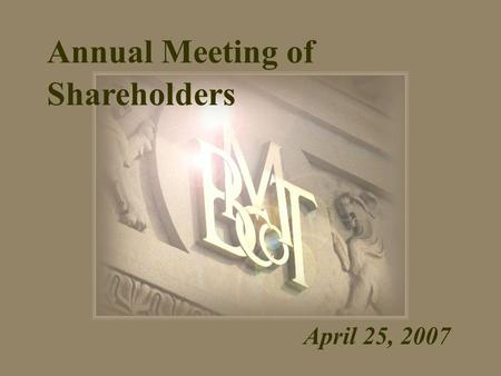 Annual Meeting of Shareholders April 25, 2007. 2006 Highlights  Formation of an Equipment Leasing Company  Construction and Opening of Ardmore Branch.