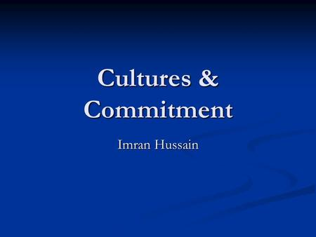 Cultures & Commitment Imran Hussain. TQM Core Customer/Supplier Chain Inputs Process Outputs.