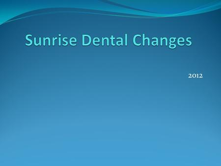 2012. Present Dental coverage  Level One Basic - 100% co insurance  Level Two Major and Restorative – 50% co insurance  Both levels have a combined.