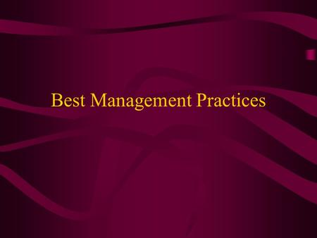 Best Management Practices. = Guides for working safely.