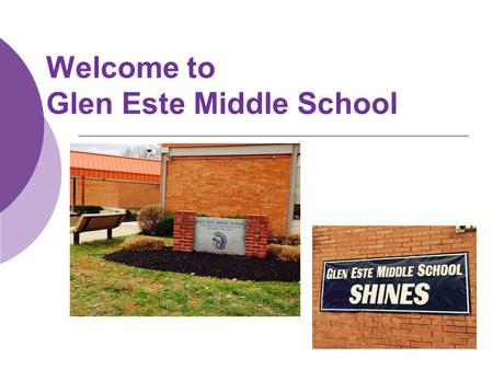 Welcome to Glen Este Middle School. Success for All Students Team  Mrs. Lori Crowe, Principal  Dr. Deb Kobman, Assistant Principal  Lesa Loudin & Michael.