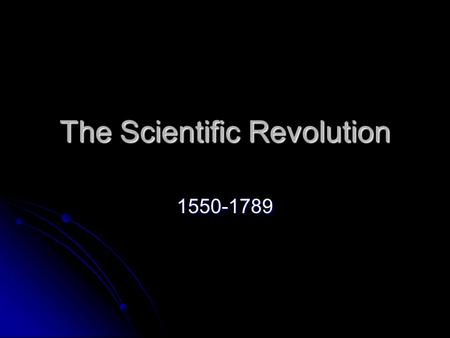 The Scientific Revolution 1550-1789. What do I need to know… <strong>Theories</strong> in science <strong>and</strong> their conflicts with religion <strong>Theories</strong> in science <strong>and</strong> their conflicts.
