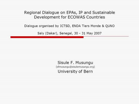Regional Dialogue on EPAs, IP and Sustainable Development for ECOWAS Countries Dialogue organised by ICTSD, ENDA Tiers Monde & QUNO Saly (Dakar), Senegal,