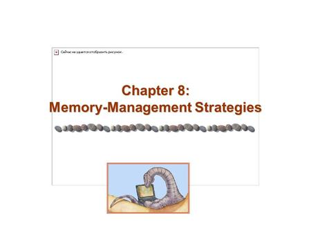 Chapter 8: Memory-Management Strategies. 8.2 Silberschatz, Galvin and Gagne ©2005 Operating System Principles Chapter 8: Memory-Management Strategies.