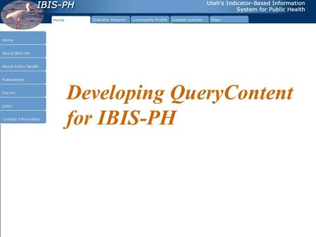 "Developing QueryContent for IBIS-PH. Let's check a few things. 1.Do you have a ""Q:\"" drive mapped to the backend ibis-q server?"
