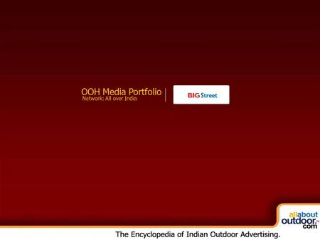 OOH Media Portfolio Network: All over India. About Our Organization The radio venture of the Anil Dhirubhai Ambani Group (ADAG), Big 92.7 FM, has forayed.