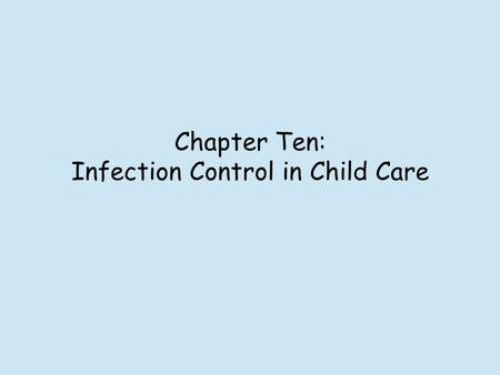 Chapter Ten: Infection Control in Child Care