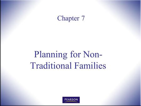 Chapter 7 Planning for Non- Traditional Families.