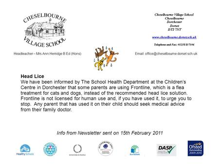 Headteacher – Mrs Ann Herridge B.Ed (Hons) Info from Newsletter sent on 15th February 2011 Head Lice We have been.