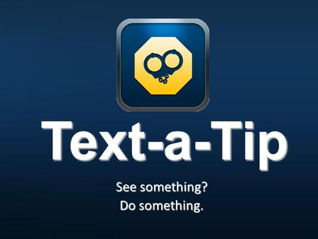 Text-a-Tip See something? Do something.. TipSoft SMS –  How To Videos