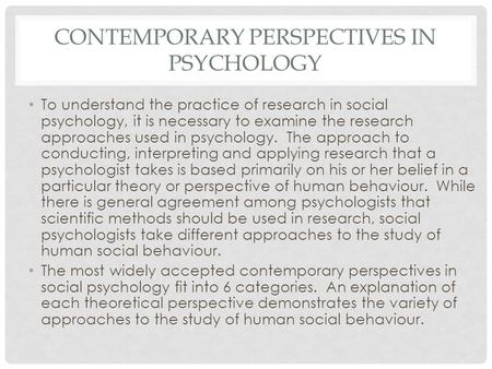 understanding the major perspectives in psychology In many ways, social psychology has assumed responsibility for understanding  racism as the litmus test of its own value as a sub-discipline of psychology and.