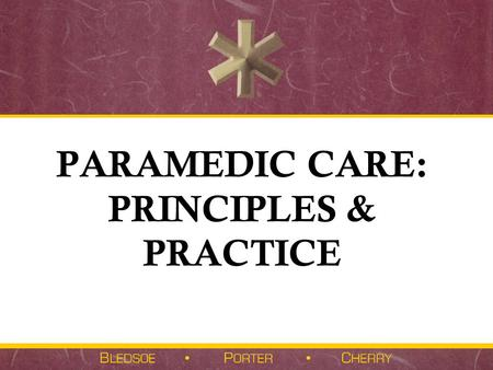 PARAMEDIC CARE: PRINCIPLES & PRACTICE. Patient Assessment.