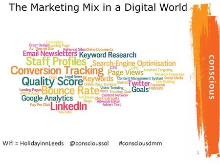 The Marketing Mix in a Digital World Wifi = #consciousdmm.