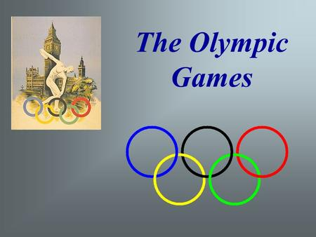 The Olympic Games. The first Olympic Games were held in Greece in 776 B.C. They were called the ancient games and lasted until the 4 th century A.D.