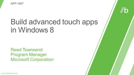 Touch and Gesture Platform: Windows Runtime.