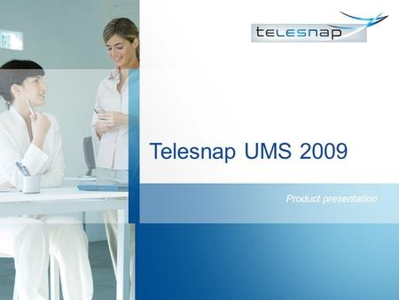 Telesnap UMS 2009 Product presentation. Introduction Doc.No.: ASE/APP/PLM/ 0162 / EN.